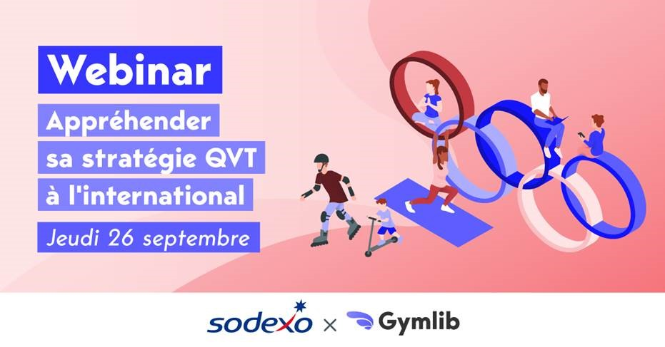Webinar : QVT à l'international – Sodexo / Gymlib