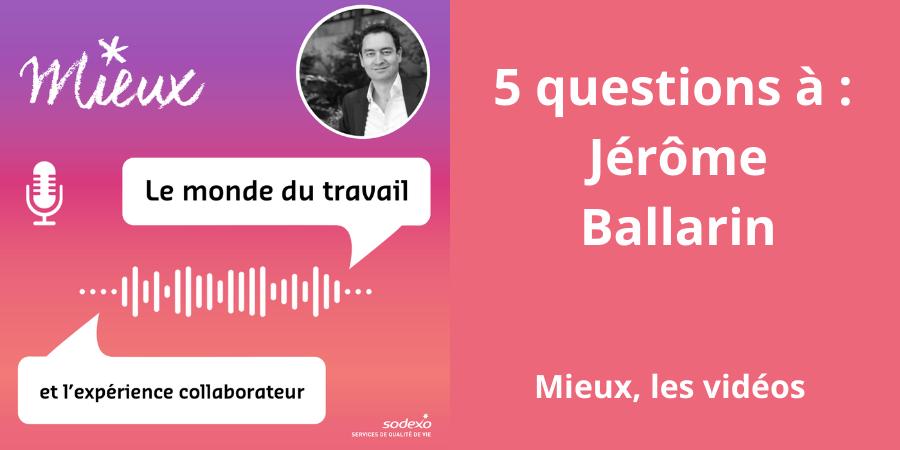 [Vidéo] 5 questions en vidéo à Jérôme Ballarin