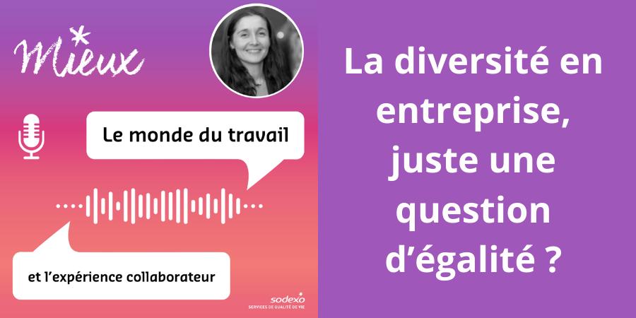 [Podcast] La diversité en entreprise, juste une question d'égalité ?