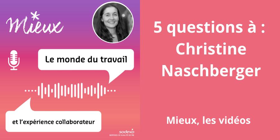 [Vidéo] 5 questions vidéo à Christine Naschberger